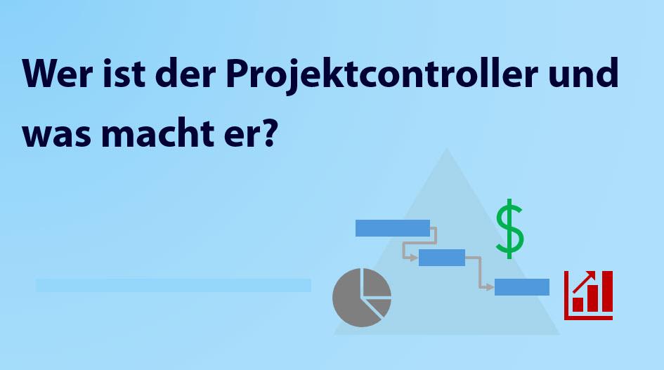 Was sind die Aufgaben des Projektcontrollers